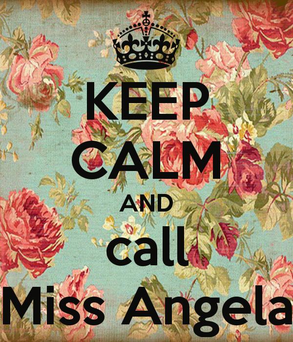 keep-calm-and-call-miss-angela
